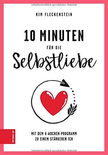 10 Minuten für die Selbstliebe: Mit dem 4-Wochen-Programm zu einem stärkeren Ich Gebundenes Buch – 5. Oktober 2018 Kim Fleckenstein ZS Verlag GmbH 3898838285 Gefühl / Selbstwertgefühl