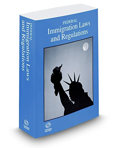 Federal Immigration Laws And Regulations  2017 Ed