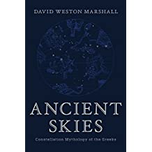 Ancient Skies: Constellation Mythology of the Greeks