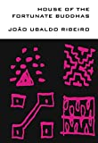 Front cover for the book House of the Fortunate Buddhas (Brazilian Literature) by Joao Ubaldo Ribeiro