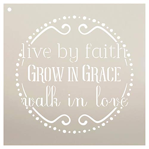 Live by Faith - Grow in Grace - Walk in Love Stencil by StudioR12 | Reusable Mylar Template | Paint Wood Sign | Craft Rustic Religion Home Decor | DIY Farmhouse Christian Quote Wall Art | Select Size (Show Off Stencils)