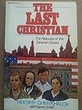 The Last Christian, Timothy Chmykhalov and Danny Smith, 0310340217