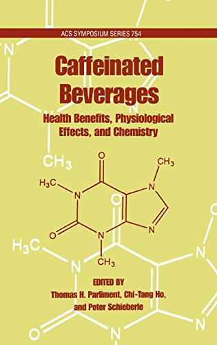Caffeinated Beverages: Health Benefits, Physiological Effects, and Chemistry (ACS Symposium Series)