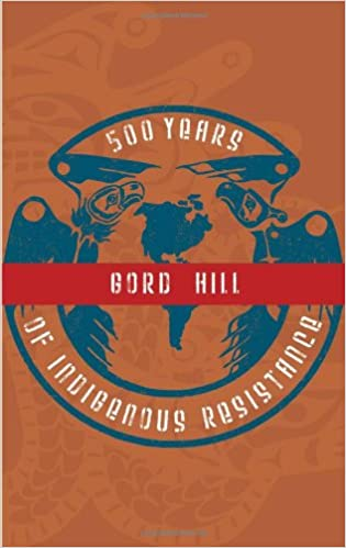 500 years of indigenous resistance hill gord