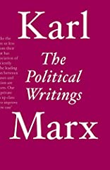 All of Marx's essential political writing in one volumeKarl Marx was not only the great theorist of capitalism. He was also a superb journalist, politician, and historian. This book brings together all of his essential political and historica...