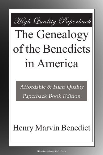 The Genealogy of the Benedicts in America