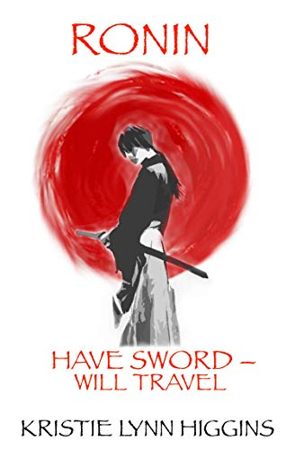- Ronin: Have Sword- Will Travel: An Illustrated Gumshoe Samurai Mystery Action Adventure Detective Saga