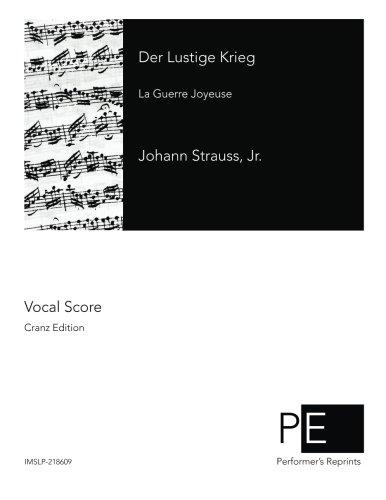 Der Lustige Krieg La Guerre Joyeuse  [Strauss Jr, Johann] (Tapa Blanda)