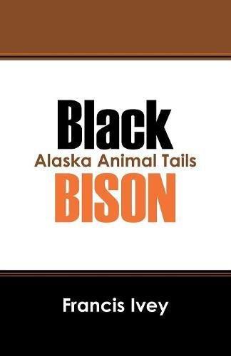 Black Bison: Alaska Animal Tails