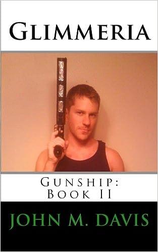 Glimmeria: Gunship: Book II