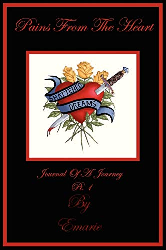 Book: Pains From The Heart - Journal Of A Journey by Emarie
