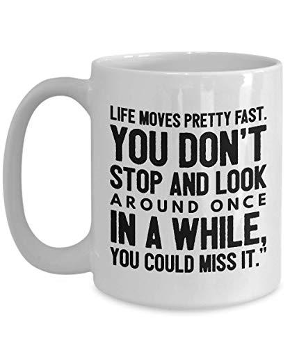 Ruin An 80's Movie Coffee Mug - Life Moves Pretty Fast Ferris Bueller 1986 White Ceramic Novelty Tea Cup 15oz Gift Idea For Mom Dad ()