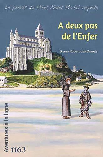 A deux pas de l'Enfer (Le prévôt du Mont Saint Michel enquête) (French Edition)