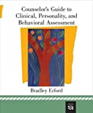 Counselor's Guide to Clinical, Personality, and Behavioral Assessment 1st Edition