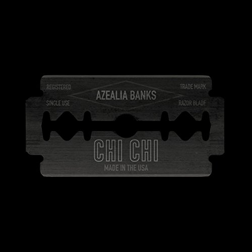 Azealia Banks - Chi Chi [Explicit]