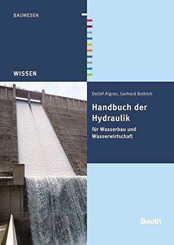 Handbuch der Hydraulik: für Wasserbau und Wasserwirtschaft (Beuth Wissen) Bibliothekseinband – 20. Januar 2015 Detlef Aigner Gerhard Bollrich 3410213414 Hydraulik; Handbuch/Lehrbuch