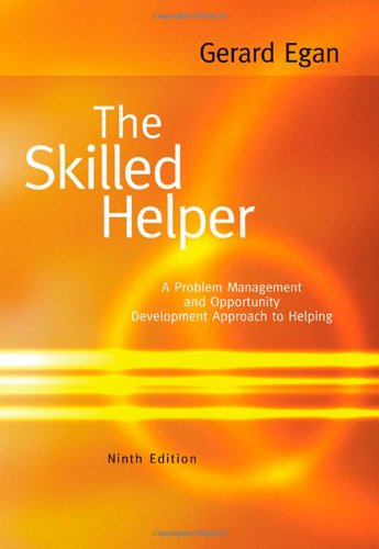 The Skilled Helper: A Problem Management and Opportunity-Development Approach to Helping, 9th Edition
