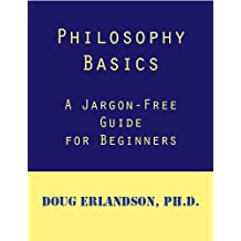 Philosophy Basics: A Jargon-Free Guide for Beginners
