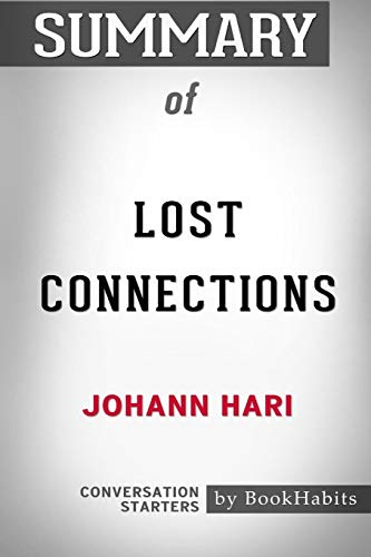 Summary of Lost Connections by Johann Hari: Conversation Starters