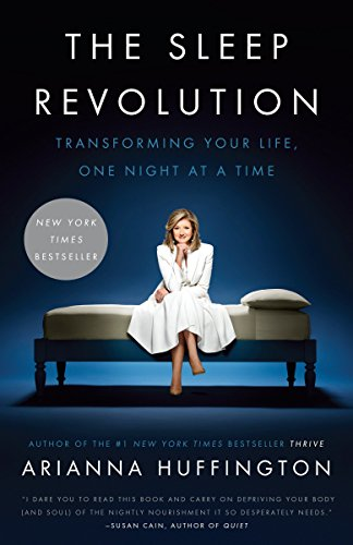The Sleep Revolution: Transforming Your Life, One Night at a Time [Arianna Huffington] (Tapa Blanda)