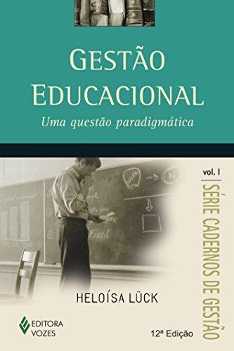 Gestão Educacional. Uma Questão Paradigmática: Volume 1