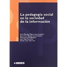 La Pedagogia Social En La Sociedad De La Informacion/ the Social Pedagogy in the Society of the Information (Spanish...