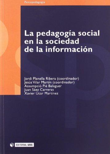La Pedagogia Social En La Sociedad De La Informacion/ the Social Pedagogy in the Society of the Information (Spanish Edition)