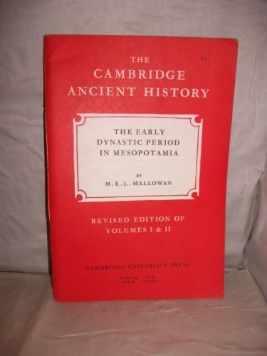 The Early Dynastic period in Mesopotamia, (The Cambridge ancient history. Rev. ed)