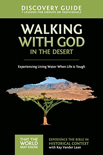 Walking with God in the Desert Discovery Guide: Experiencing Living Water When Life is Tough (That the World May - Text Ray