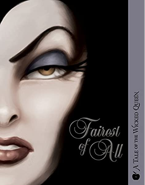 Amazon.com: Fairest of All: A Tale of the Wicked Queen (Villains, 1)  (9781368011464): Valentino, Serena: Books
