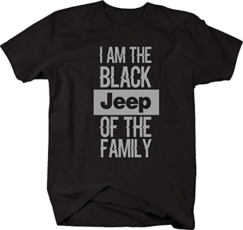 I Am the Black JEEP of the Family 4X4 Off Road Wrangler Mens T Shirt - Xlarge ()