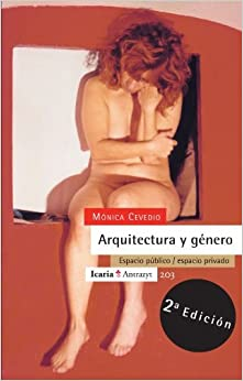 Book Arquitectura y g??nero: Espacio p??blico / espacio privado (Spanish Edition) by M??nica Cevedio (2010-05-21)