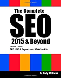 The Complete SEO 2015 & Beyond: SEO 2015 & Beyond + An SEO Checklist