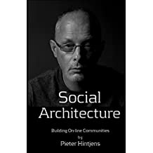 Social Architecture: Building On-line Communities
