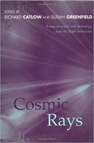 amazoncom cosmic rays essays on science and technology from royal  cosmic rays essays on science and technology from royal institution  proceedings of the royal institution of great britain st edition