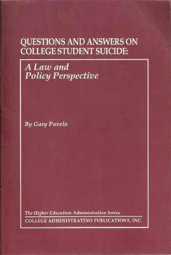 Questions And Answers on College Student Suicide: A Law And Policy Perspective by Gary Pavela (2007-02-01)