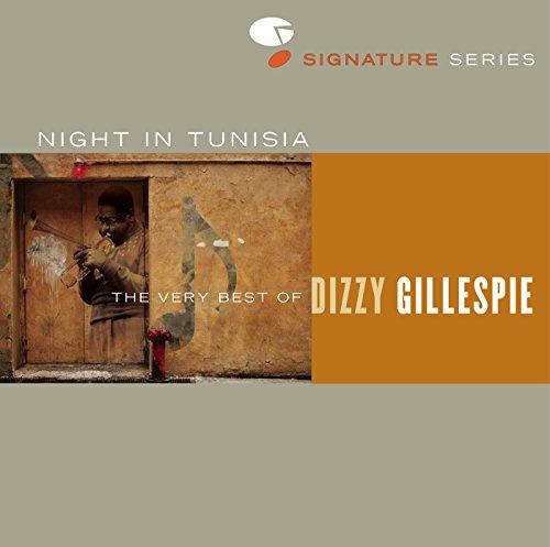 Night In Tunisia  The Very Best Of Dizzy Gillespie