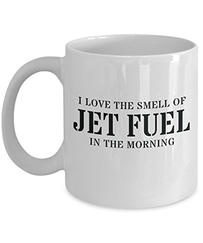 Funny Aviation Themed Coffee Mug - I Love The Smell Of Jet Fuel In The Morning - Ceramic Gift Cups For Badass Aviators, Pilots, Mechanics, Flight Attendants And Airplane - The In Lopp
