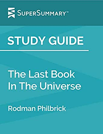 Last book in the universe by rodman philbrick study guides.