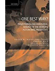 One Best Way?: Trajectories and Industrial Models of the World's Automobile Producers