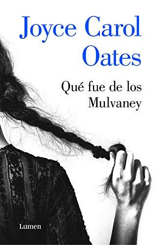 Qué fue de los Mulvaney (Spanish Edition) de [Oates, Joyce Carol]