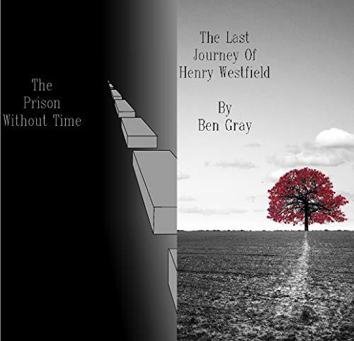 (The Prison Without Time and The Last Journey of Henry Westfield: Two Short Stories in One Book)
