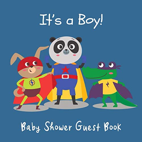 It's a Boy!: Cute Animal SuperHeroes Baby Shower Guest Book, Memory Keepsake with Gift Tracker Log Pages ~ Message & Advice for Parents, Guest Book for Family & Friends to - Keepsake Superhero