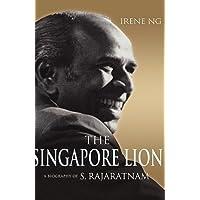 The Singapore Lion: A Biography of S. Rajaratnam