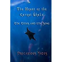 The Tiller and the Song (The Heart of the Caveat Whale) (Volume 3)