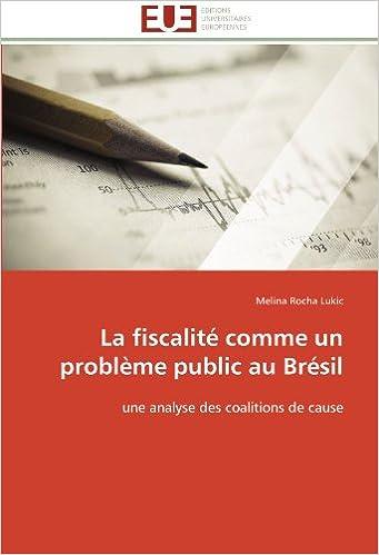 La fiscalité comme un problème public au Brésil: une analyse des coalitions de cause pdf, epub ebook