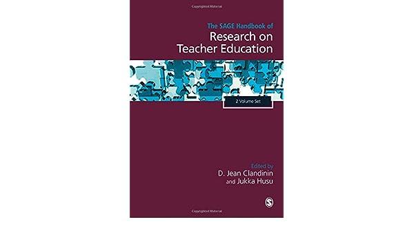 The sage handbook of research on teacher education 2 volume set d the sage handbook of research on teacher education 2 volume set d jean clandinin jukka husu 9781473925090 amazon books fandeluxe Image collections