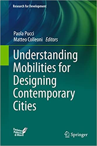 Download Understanding Mobilities for Designing Contemporary Cities (Research for Development) PDF, azw (Kindle), ePub