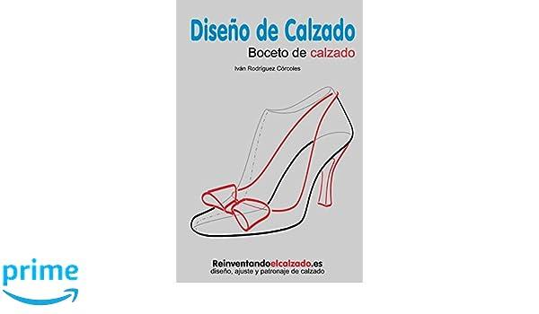 Diseño de calzado: Boceto de calzado (Spanish Edition): Iván Rodríguez Córcoles: 9781973524281: Amazon.com: Books