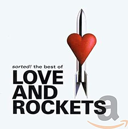 Love Rockets Sorted The Best Of Love And Rockets Amazon Com Music